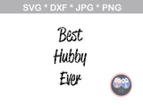 Best Hubby Ever, Best Wifey Ever, couple, wedding, bride, groom, marriage, digital download, SVG, DXF, cut file, personal, commercial, use with Silhouette Cameo, Cricut and Die Cutting Machines