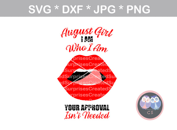 Birthday Girl, (All Months Included) Licking Lips, I am who I am, your approval isn't needed,Sassy saying, digital download, SVG, DXF, cut file, personal, commercial, use with Silhouette, Cricut and Die Cutting Machines