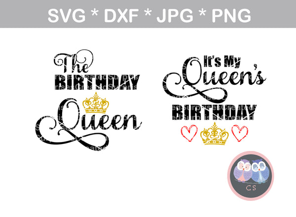 Birthday Queen, My Queens Birthday, crown, heart, digital download, SVG, DXF, cut file, personal, commercial, use with Silhouette Cameo, Cricut and Die Cutting Machines