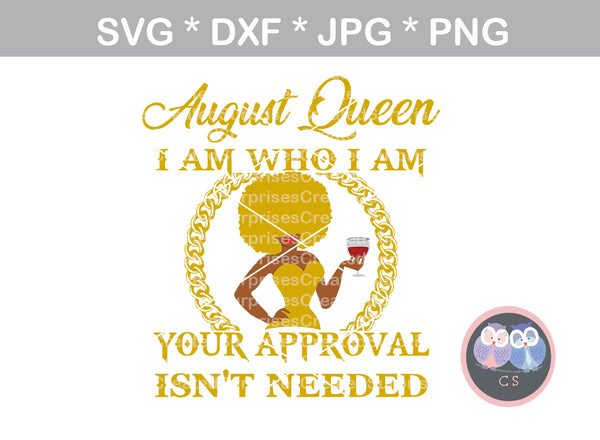 Birthday Queen, approval not needed, (All Months Included), wine, afro woman, sassy, digital download, SVG, DXF, cut file, personal, commercial, use with Silhouette Cameo, Cricut and Die Cutting Machines