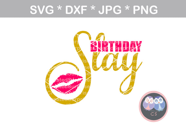 Birthday Slay, Girl, Lips, digital download, SVG, DXF, cut file, personal, commercial, use with Silhouette Cameo, Cricut and Die Cutting Machines