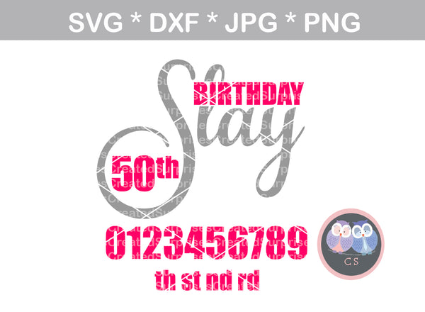 Birthday Slay, age, interchangable numbers, digital download, SVG, DXF, cut file, personal, commercial, use with Silhouette Cameo, Cricut and Die Cutting Machines
