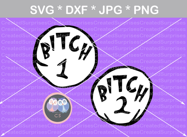 Bitch 1, Bitch 2, funny, numbers 0-9, digital download, SVG, DXF, cut file, personal, commercial, use with Silhouette Cameo, Cricut and Die Cutting Machines