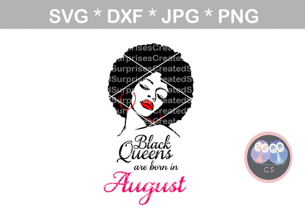 Black Queens are born in (All Months Included), afro woman, digital download, SVG, DXF, cut file, personal, commercial, use with Silhouette Cameo, Cricut and Die Cutting Machines