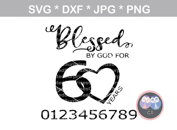 Blessed by God for years, (all numbers included), interchangeable, faith, saying, birthday, digital download, SVG, DXF, cut file, personal, commercial, use with Silhouette Cameo, Cricut and Die Cutting Machines