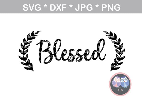 Blessed, Laurel leaves, christian, faith, digital download, SVG, DXF, cut file, personal, commercial, use with Silhouette Cameo, Cricut and Die Cutting Machines