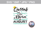 Queens are born in (All Months Included), crown, stars, digital download, SVG, DXF, cut file, personal, commercial, use with Silhouette Cameo, Cricut and Die Cutting Machines