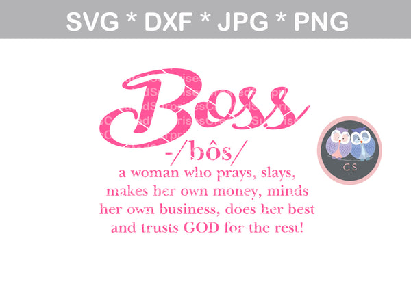 Boss definition, woman, motivational, faith, digital download, SVG, DXF, cut file, personal, commercial, use with Silhouette Cameo, Cricut and Die Cutting Machines