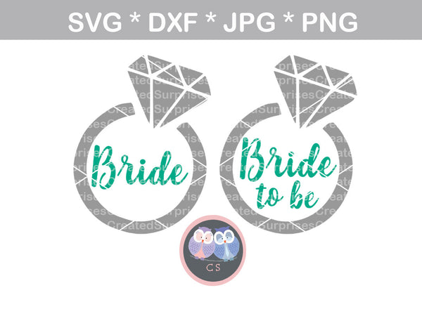 Bride, Bride To Be, wedding ring, diamond, wedding, marriage, digital download, SVG, DXF, cut file, personal, commercial, use with Silhouette Cameo, Cricut and Die Cutting Machines