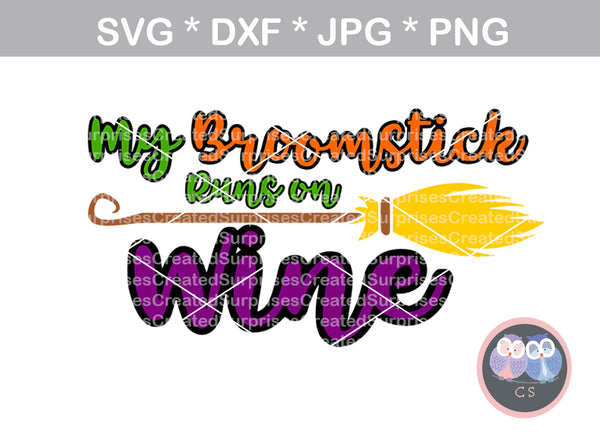 My broomstick runs on wine, halloween, broom, funny, saying, digital download, SVG, DXF, cut file, personal, commercial, use with Silhouette Cameo, Cricut and Die Cutting Machines