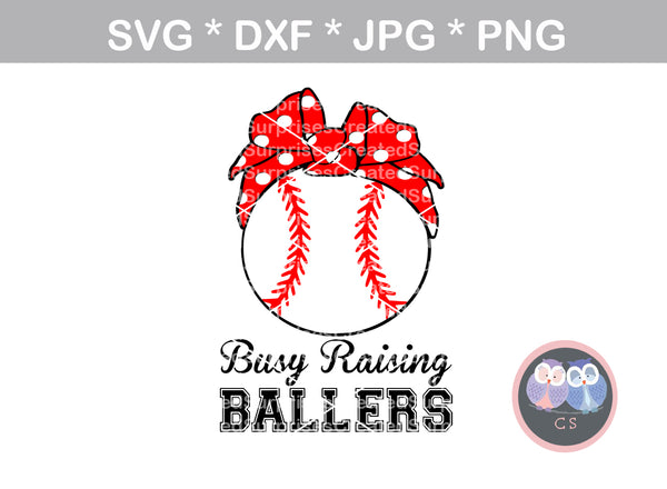 Busy raising ballers, bandana, ball, baseball, digital download, SVG, DXF, cut file, personal, commercial, use with Silhouette Cameo, Cricut and Die Cutting Machines