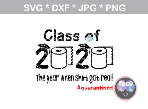 Class of 2020, Funny, TP, quarantined, digital download, SVG, DXF, cut file, personal, commercial, use with Silhouette Cameo, Cricut and Die Cutting Machines