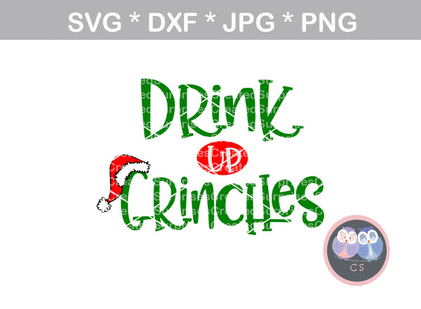 Drink Up Grinches, Wine, Christmas, funny, digital download, SVG, DXF, cut file, personal, commercial, use with Silhouette Cameo, Cricut and Die Cutting Machines