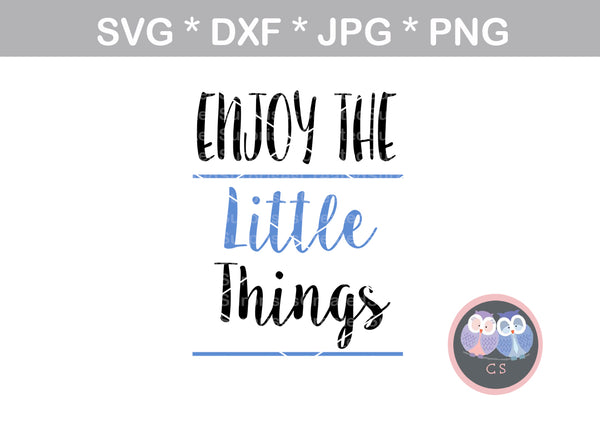 Enjoy the Little Things, cute saying, baby, digital download, SVG, DXF, cut file, personal, commercial, use with Silhouette Cameo, Cricut and Die Cutting Machines