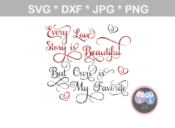Every love story is beautiful, saying, wedding, digital download, SVG, DXF, cut file, personal, commercial, use with Silhouette Cameo, Cricut and Die Cutting Machines