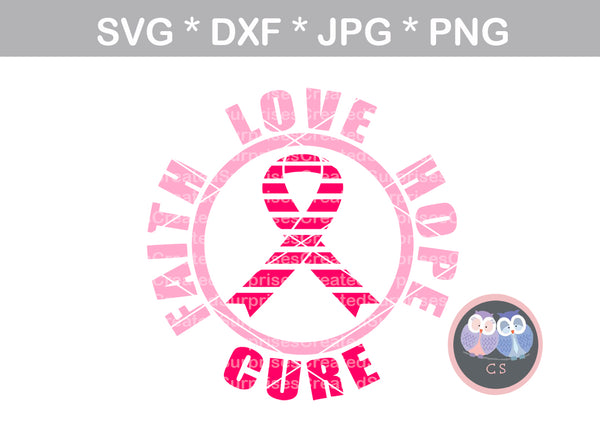 Faith, Love, Hope, Cure, Pink Ribbon, cancer awareness, digital download, SVG, DXF, cut file, personal, commercial, use with Silhouette Cameo, Cricut and Die Cutting Machines