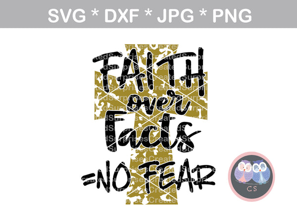 Faith over Facts, No Fear, cross, digital download, SVG, DXF, cut file, personal, commercial, use with Silhouette Cameo, Cricut and Die Cutting Machines