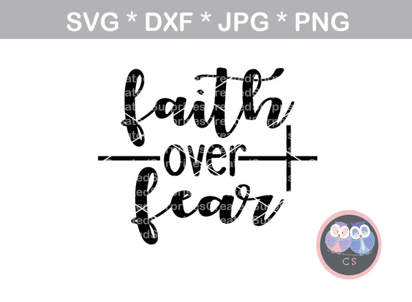 Faith over Fear, cross, digital download, SVG, DXF, cut file, personal, commercial, use with Silhouette Cameo, Cricut and Die Cutting Machines