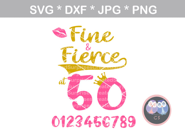 Fine and Fierce at (all numbers included), digital download, SVG, DXF, cut file, personal, commercial, use with Silhouette, Cricut and Die Cutting Machines