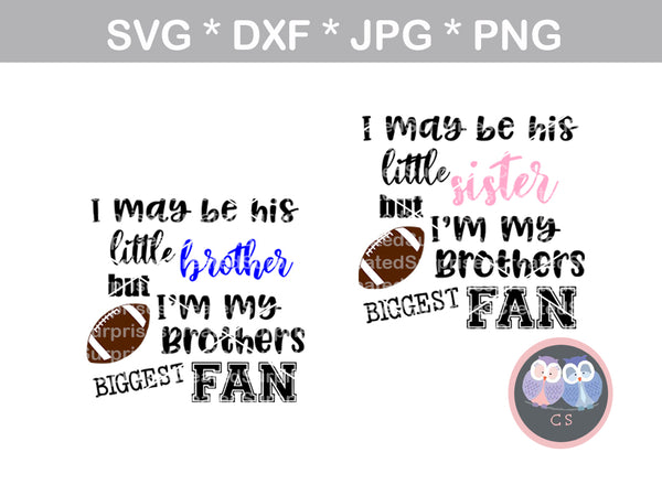 My Brother, Little brother, Little sister, his biggest fan, ball, football, digital download, SVG, DXF, cut file, personal, commercial, use with Silhouette Cameo, Cricut and Die Cutting Machines