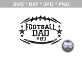 Football Dad, (all numbers included), ball, stars, football, digital download, SVG, DXF, cut file, personal, commercial, use with Silhouette Cameo, Cricut and Die Cutting Machines