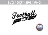 Football Mom, ball, digital download, SVG, DXF, cut file, personal, commercial, use with Silhouette Cameo, Cricut and Die Cutting Machines