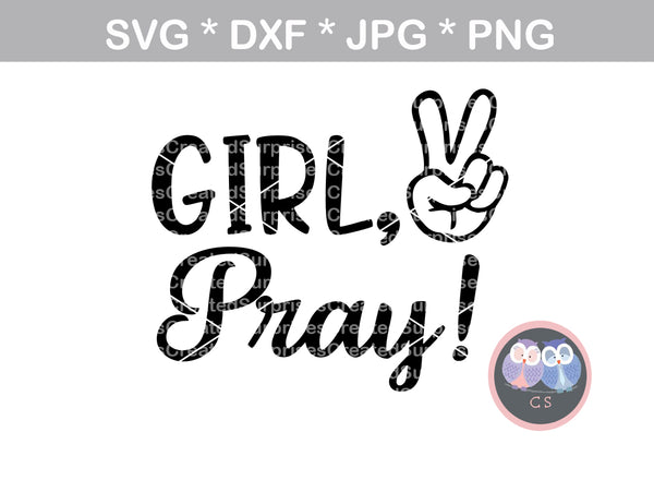 Girl, Pray, peace sign, hands, faith, digital download, SVG, DXF, cut file, personal, commercial, use with Silhouette Cameo, Cricut and Die Cutting Machines