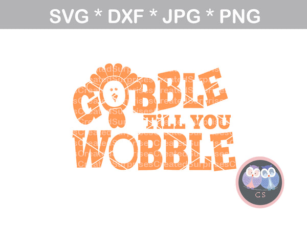 Gobble Till You Wobble, Turkey, Face, thanksgiving, thankful, digital download, SVG, DXF, cut file, personal, commercial, use with Silhouette Cameo, Cricut and Die Cutting Machines