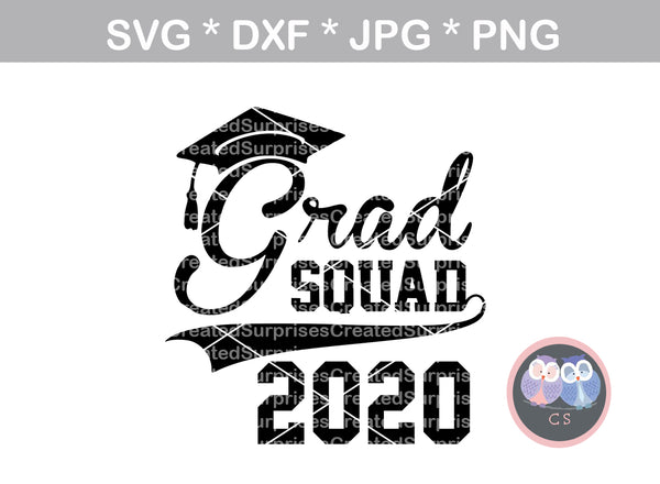 Grad Squad, Class of 2020, 20, graduate, cap, senior, digital download, SVG, DXF, cut file, personal, commercial, use with Silhouette Cameo, Cricut and Die Cutting Machines