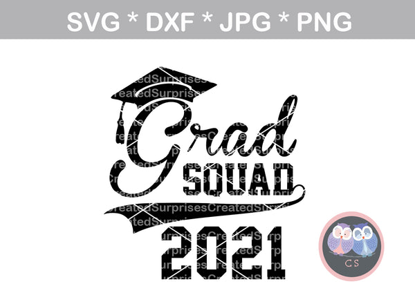 Grad Squad, Class of 2021, 21, graduate, cap, senior, digital download, SVG, DXF, cut file, personal, commercial, use with Silhouette Cameo, Cricut and Die Cutting Machines