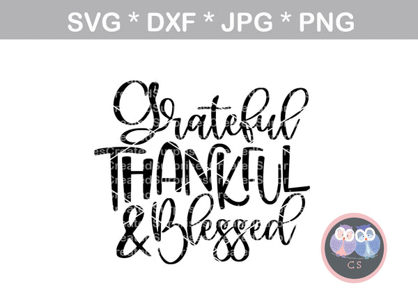 Grateful, Thankful, Blessed, digital download, SVG, DXF, cut file, personal, commercial, use with Silhouette Cameo, Cricut and Die Cutting Machines