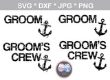 Groom, Grooms Crew, anchor, fun shirt labels, bachelor, wedding, digital download, SVG, DXF, cut file, personal, commercial, use with Silhouette Cameo, Cricut and Die Cutting Machines
