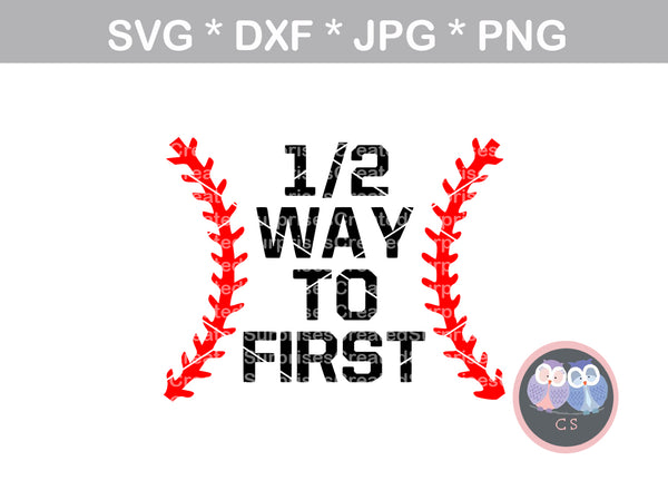 Halfway to 1st, 6 mos, Baby half birthday, baseball, softball, laces, 1/2, digital download, SVG, DXF, cut file, personal, commercial, use with Silhouette Cameo, Cricut and Die Cutting Machines