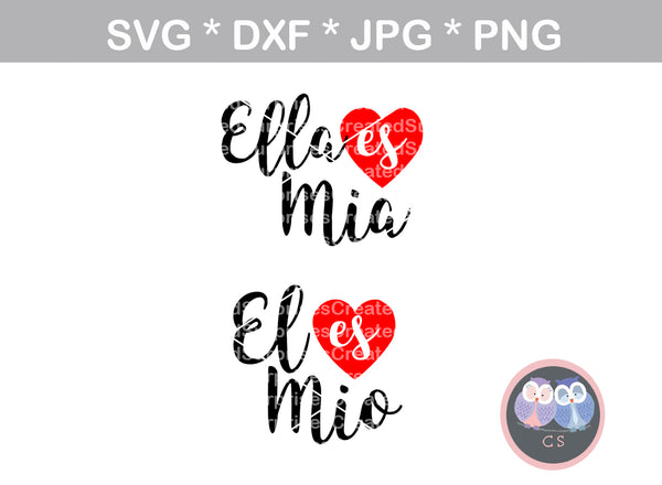 El es Mio, Ella es Mia, he is mine, she is mine, Hearts, love, digital download, SVG, DXF, cut file, personal, commercial, use with Silhouette Cameo, Cricut and Die Cutting Machines