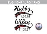 Hubby, Wifey, Est Since, (Numbers of choice) wedding, bride, groom, marriage, digital download, SVG, DXF, cut file, personal, commercial, use with Silhouette Cameo, Cricut and Die Cutting Machines