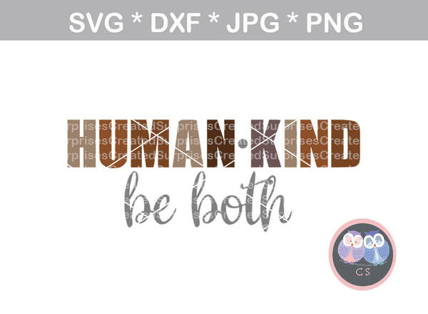 Human, Kind, Saying, inspire, digital download, SVG, DXF, cut file, personal, commercial, use with Silhouette, Cricut and Die Cutting Machines