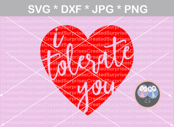 I tolerate you, heart, Funny, saying, digital download, SVG, DXF, cut file, personal, commercial, use with Silhouette Cameo, Cricut and Die Cutting Machines