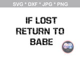 If Lost return to Babe - Im Babe, couples shirts, funny, cruise shirt, digital download, SVG, DXF, cut file, personal, commercial, use with Silhouette Cameo, Cricut and Die Cutting Machines