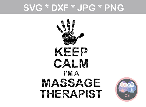 Keep Calm, Massage Therapist, hand, digital download, SVG, DXF, cut file, personal, commercial, use with Silhouette Cameo, Cricut and Die Cutting Machines