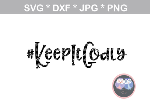 #KeepItGodly, Faith, Grace, digital download, SVG, DXF, cut file, personal, commercial, use with Silhouette Cameo, Cricut and Die Cutting Machines