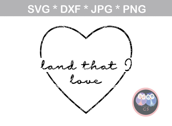 Land that I Love, Heart, 4th of July, patriotic, digital download, SVG, DXF, cut file, personal, commercial, use with Silhouette Cameo, Cricut and Die Cutting Machines