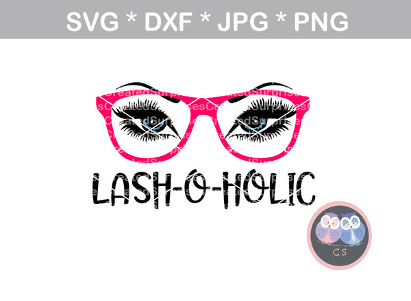 Lash-O-Holic, eyelashes, brows, glasses, digital download, SVG, DXF, cut file, personal, commercial, use with Silhouette Cameo, Cricut and Die Cutting Machines