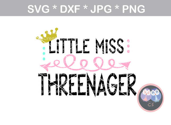 Little Miss Threenager, Sassy, 3nager, funny, cute, digital download, SVG, DXF, cut file, personal, commercial, use with Silhouette Cameo, Cricut and Die Cutting Machines