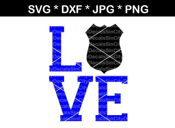 Love Police, badge, Hero, digital download, SVG, DXF, cut file, personal, commercial, use with Silhouette Cameo, Cricut and Die Cutting Machines