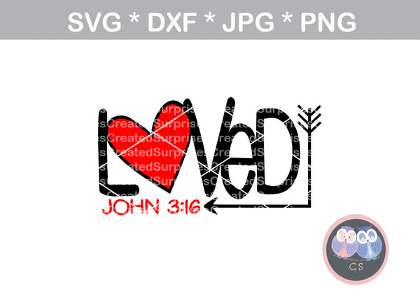 Loved, John 3:16, faith, digital download, SVG, DXF, cut file, personal, commercial, use with Silhouette Cameo, Cricut and Die Cutting Machines