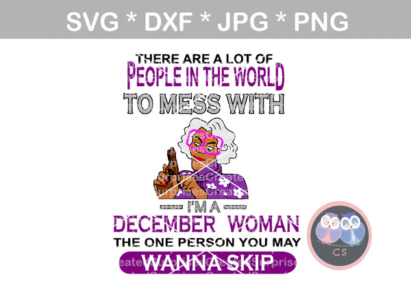 Dont mess with a (All Months Included) woman, funny, digital download, SVG, DXF, cut file, personal, commercial, use with Silhouette Cameo, Cricut and Die Cutting Machines