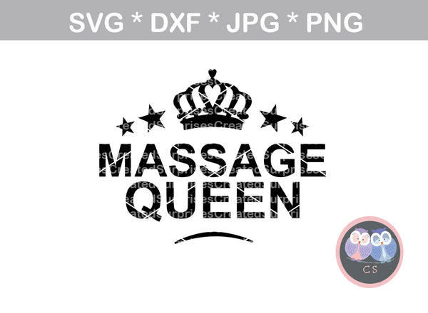 Massage Queen, crown, stars, digital download, SVG, DXF, cut file, personal, commercial, use with Silhouette Cameo, Cricut and Die Cutting Machines