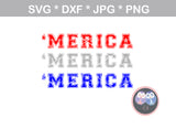 Merica, America, 2 versions, 4th of July, patriotic, digital download, SVG, DXF, cut file, personal, commercial, use with Silhouette Cameo, Cricut and Die Cutting Machines