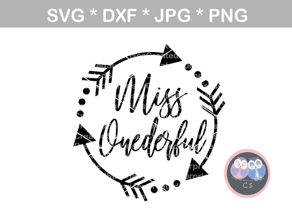 Miss Onederful, arrows, cute, baby, digital download, SVG, DXF, cut file, personal, commercial, use with Silhouette Cameo, Cricut and Die Cutting Machines