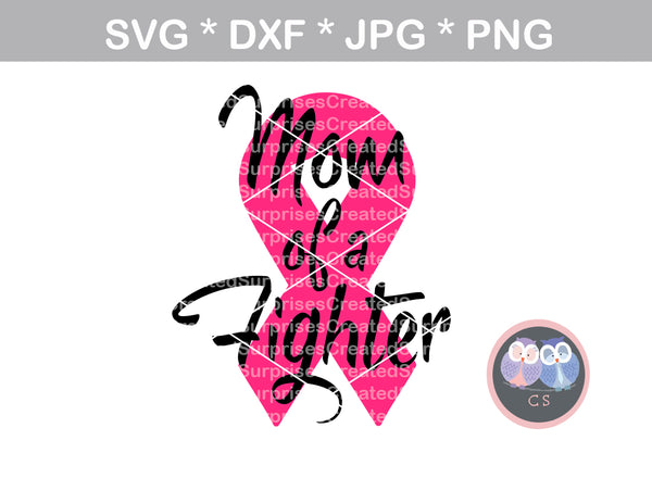 Mom of a Fighter, Pink Ribbon, cancer awareness, digital download, SVG, DXF, cut file, personal, commercial, use with Silhouette Cameo, Cricut and Die Cutting Machines